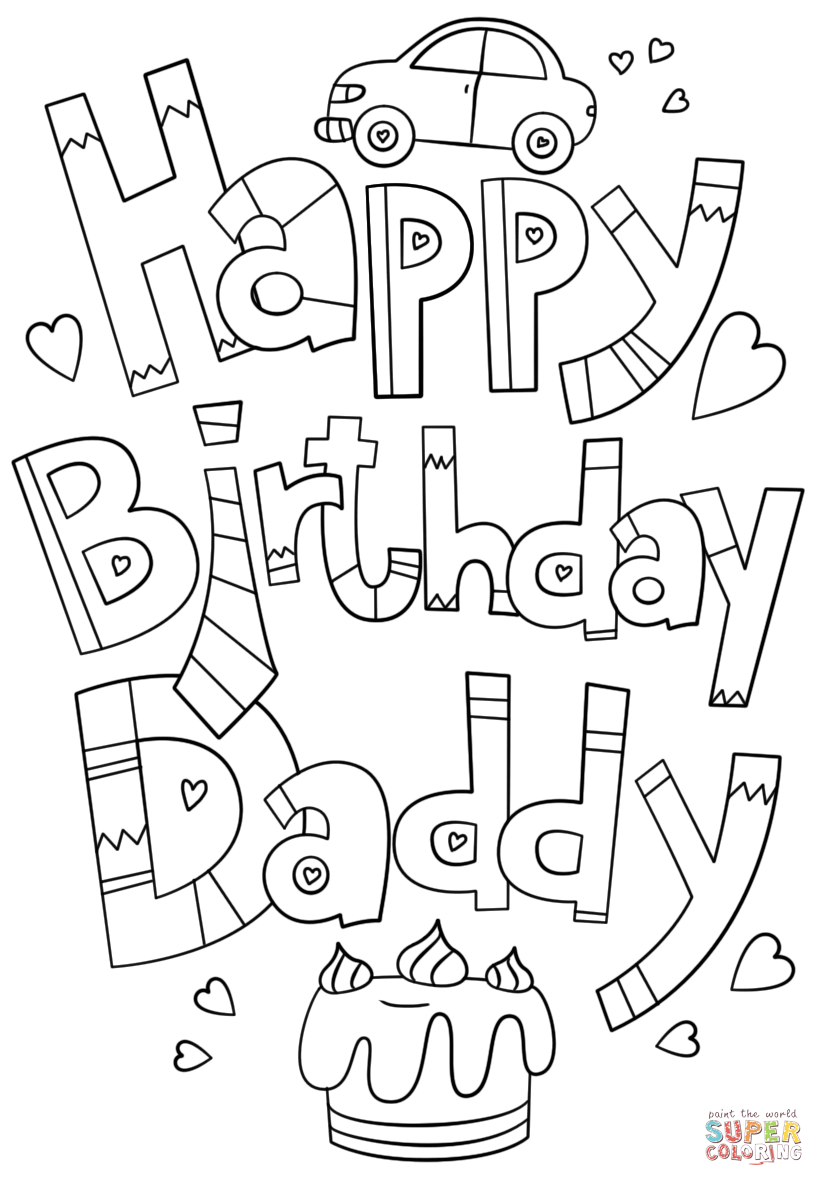 happy birthday colouring pages for dad happy birthday dad coloring page free printable coloring colouring for birthday happy dad pages
