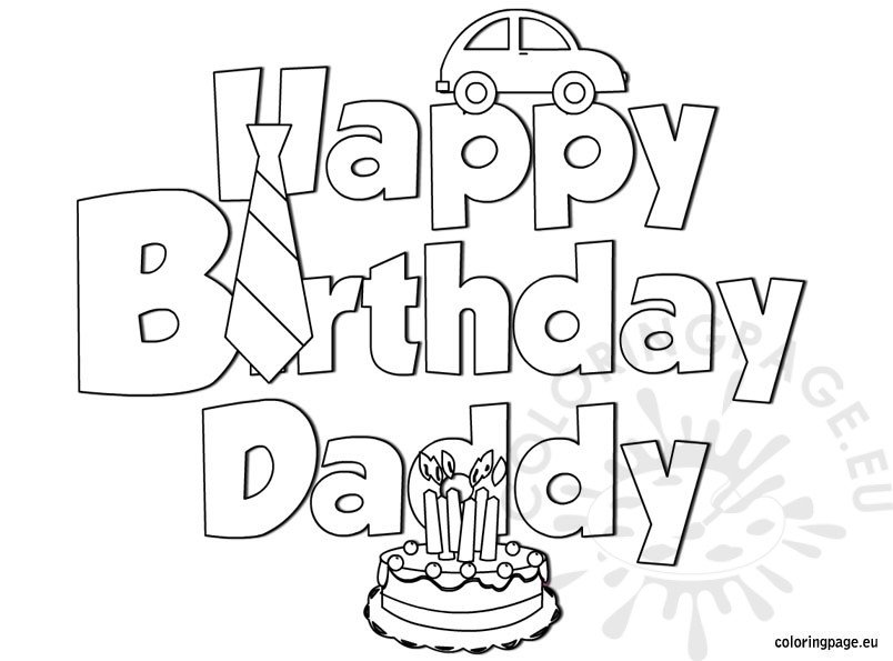 happy birthday dad coloring pictures happy birthday dad drawing at getdrawings free download happy birthday coloring dad pictures