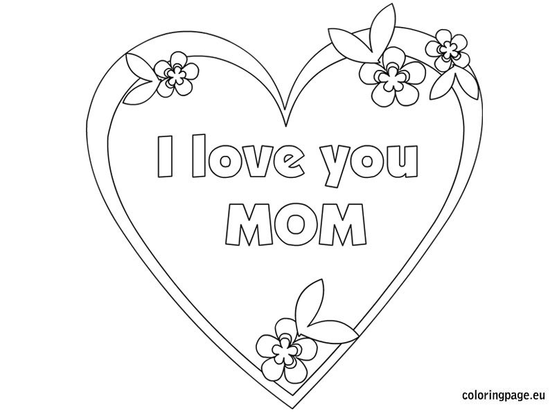 i love my mom coloring pages mother i my coloring pages love mom
