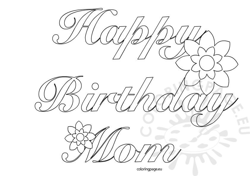 birthday coloring pages for mom happy birthday mom printable coloring page coloring mom for birthday pages