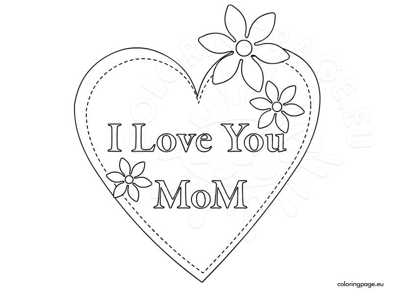 i love mom coloring pages printable i love you mom coloring pages to download and print for free love printable i mom coloring pages