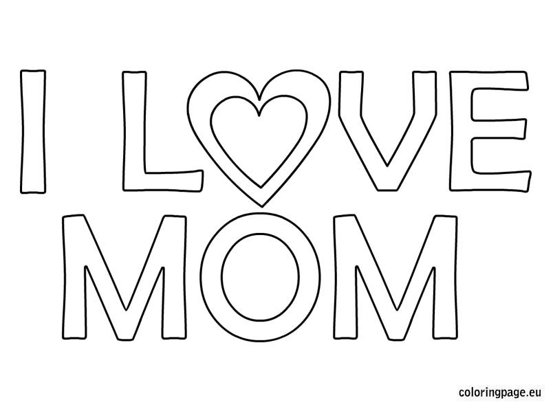 i love u mom coloring pages i love you mom coloring coloring page coloring pages mom u love i