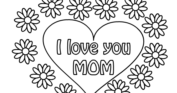 i love u mom coloring pages mothers drawings coloring child coloring pages coloring love mom i u