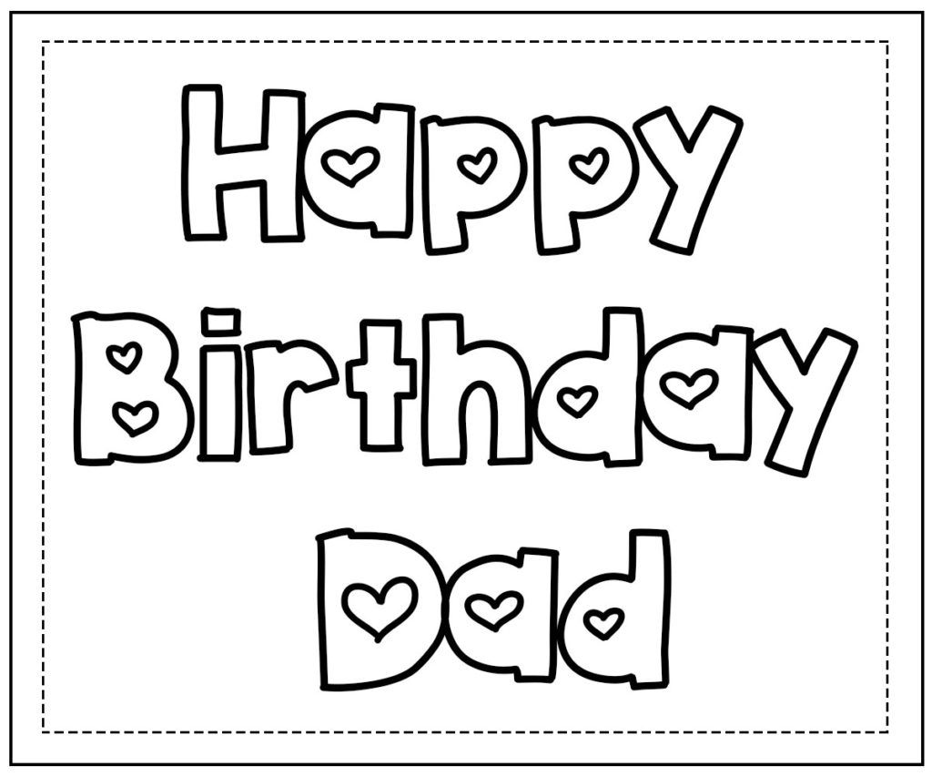 printable coloring birthday cards for dad happy birthday daddy coloring pages dad printable cards birthday coloring for