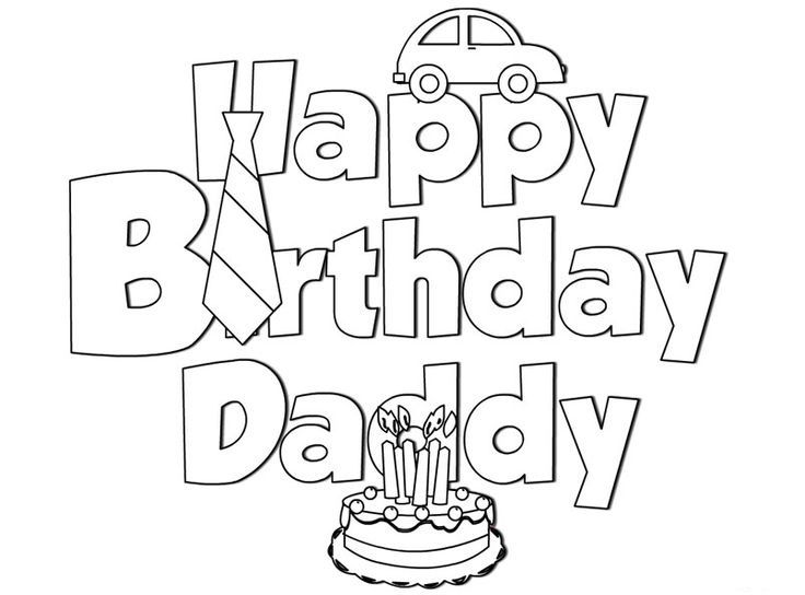 printable coloring birthday cards for dad happy birthday daddy coloring pages happy birthday printable cards coloring birthday for dad